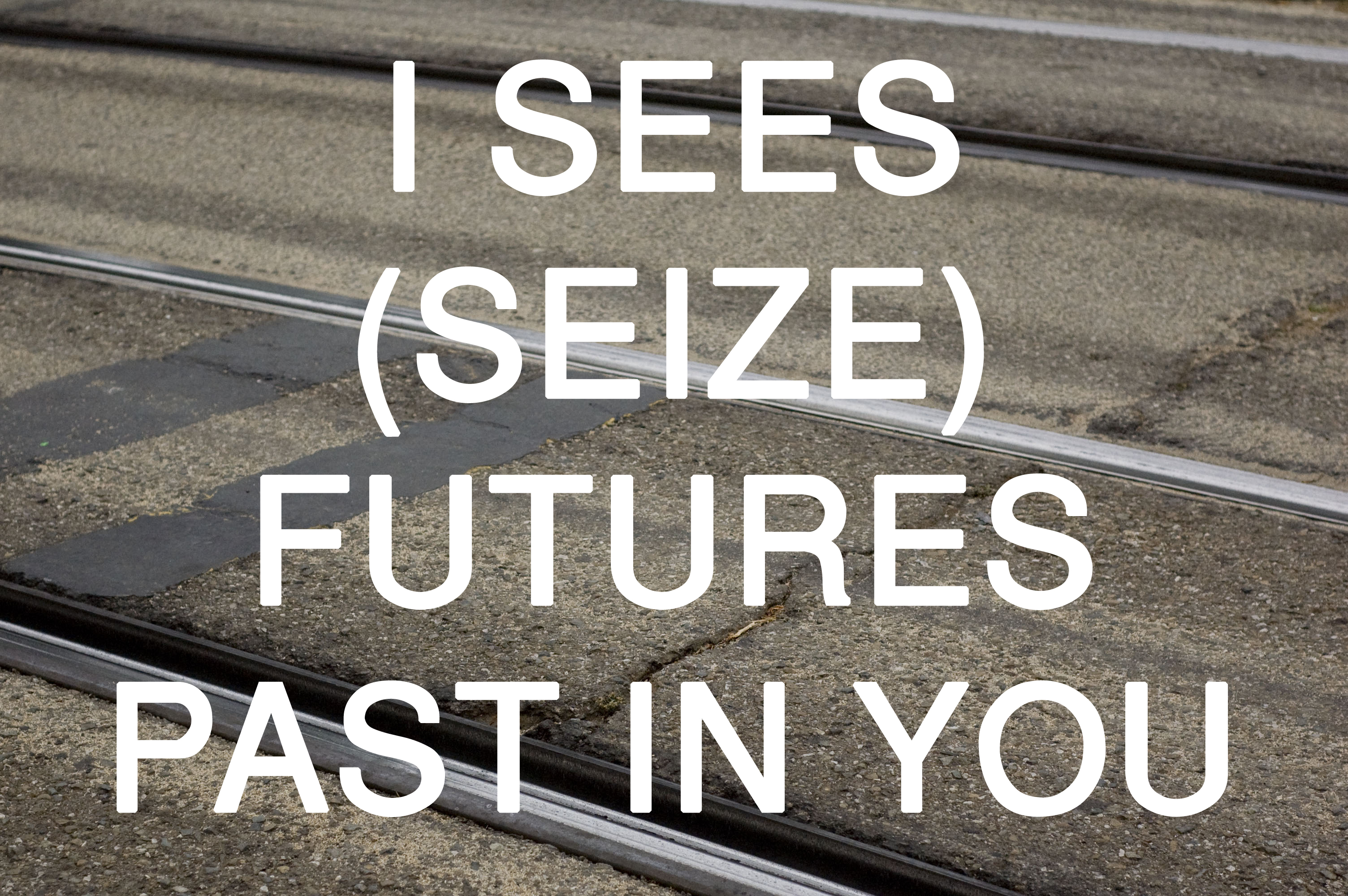 I Sees (Seize) Futures Past in You